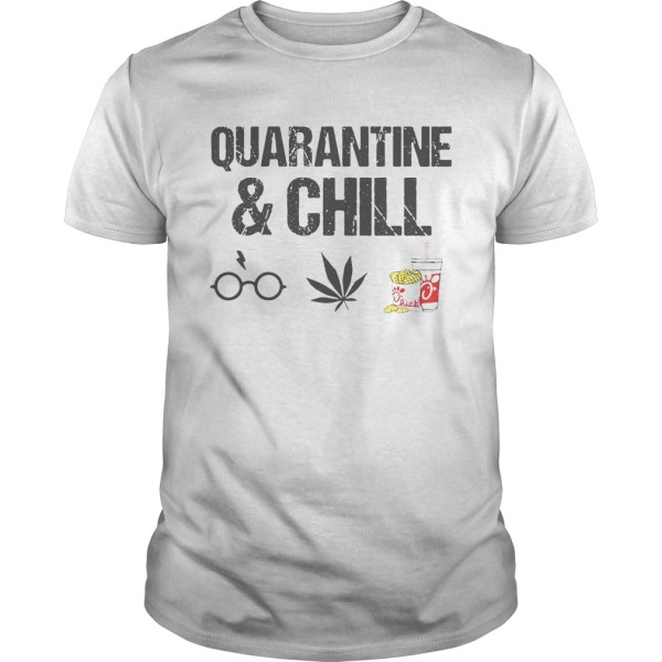 Quarantine And Chill Harry Potter Cannabis ChickFilA  Unisex
