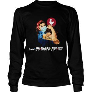 Strong Woman Tattoos Zaxbys Ill Be There For You Covid19  Long Sleeve