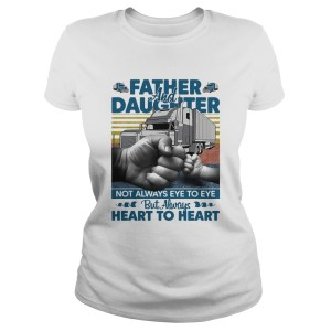 Father and daughter not always eye to eye but always heart to heart vintage  Classic Ladies