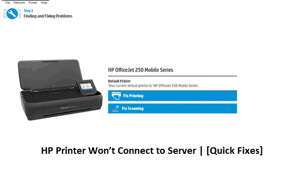 HP Printer won't connect to server