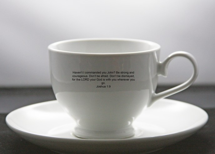 Inspirational Cup & Saucer Printed Bible Verse Joshua 1:9 with John's Name Added for Personalization