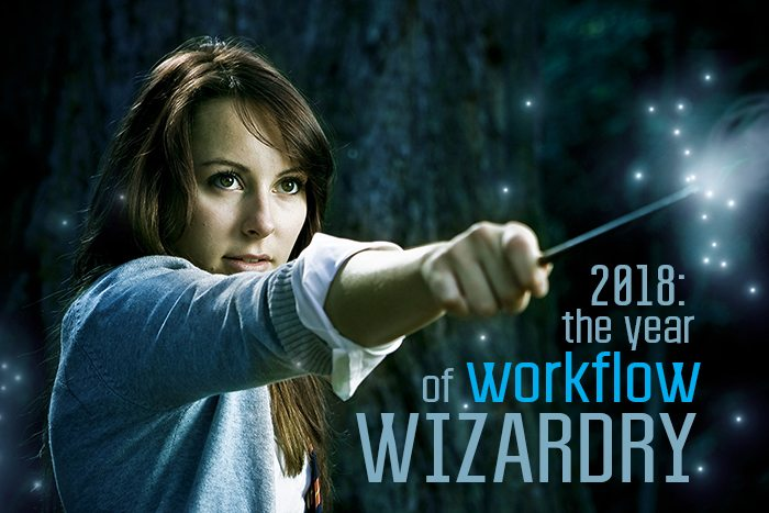 Casting Workflow Spells for a Magical and Profitable 2018