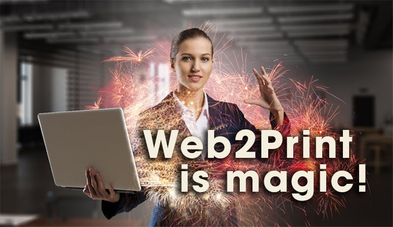 The Workflow Wizardry of Web2Print!