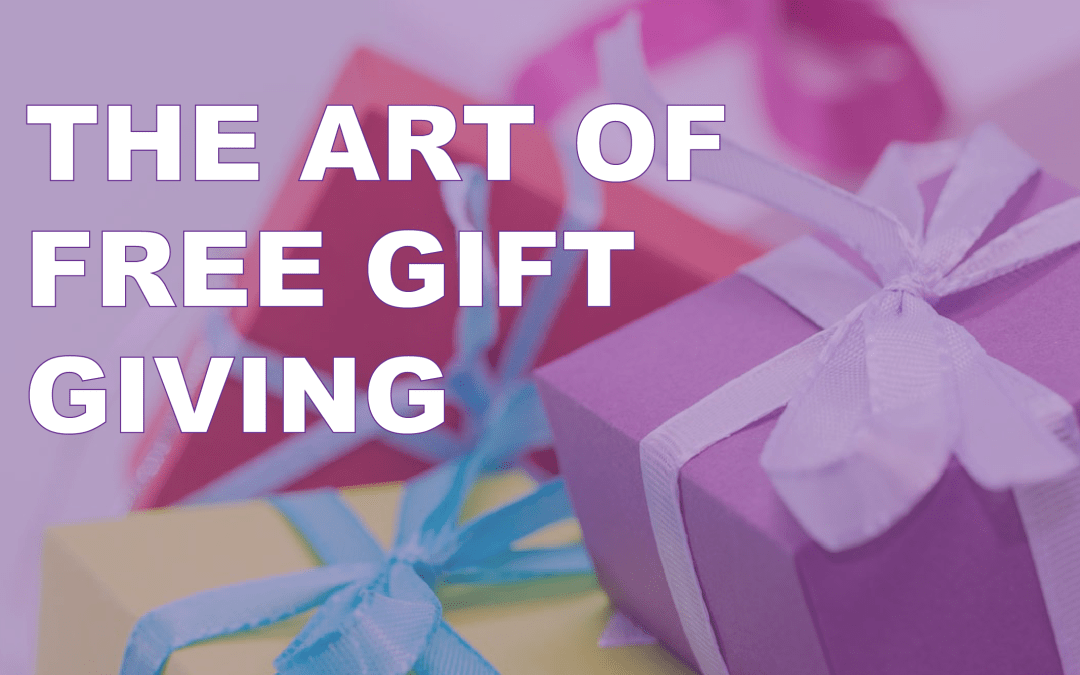 Five Gifts You Can Give RIGHT NOW That Won't Cost You a Penny