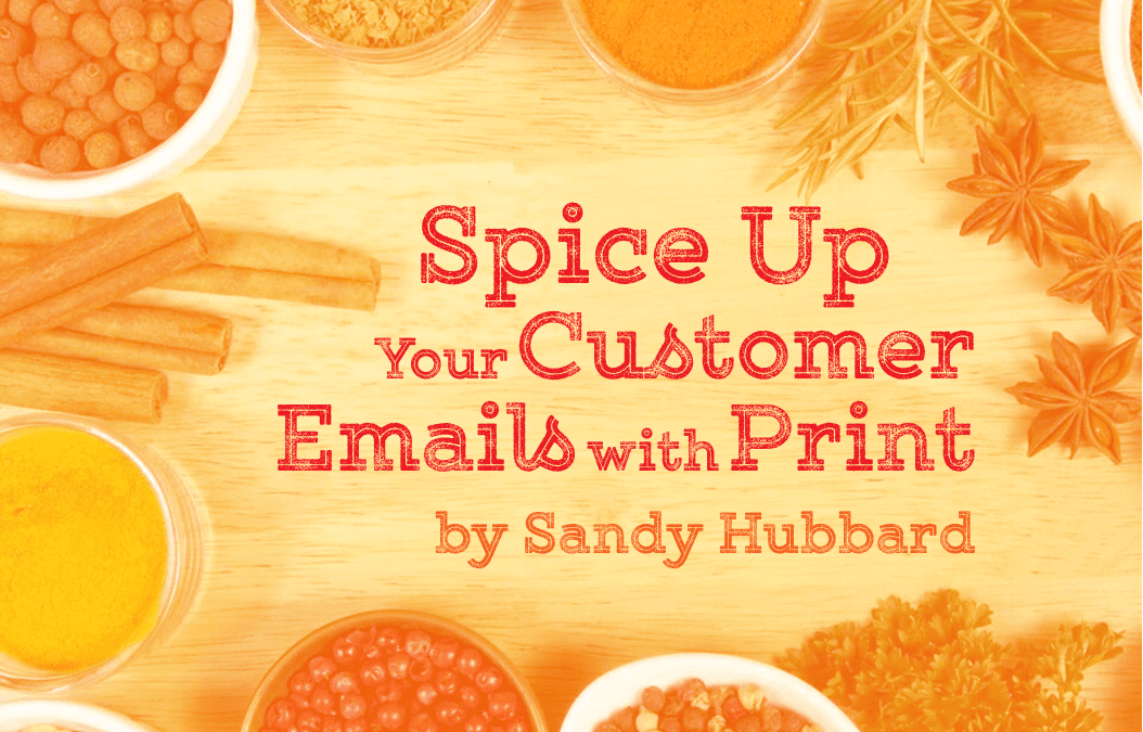 Spice Up Your Customer Emails with Print