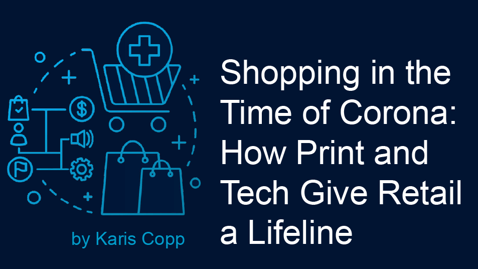 Shopping in the Time of Corona: How Print and Tech Give Retail a Lifeline