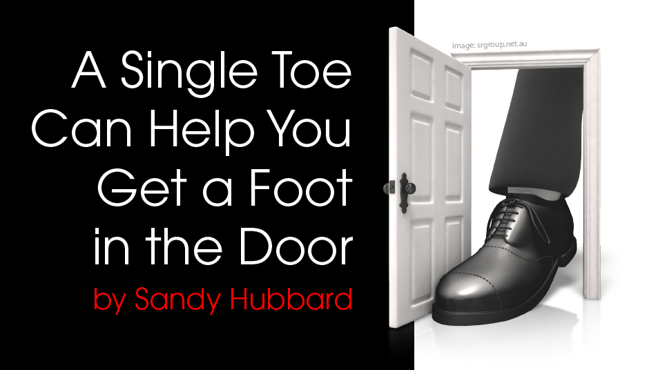 advice for getting your foot in a customer door