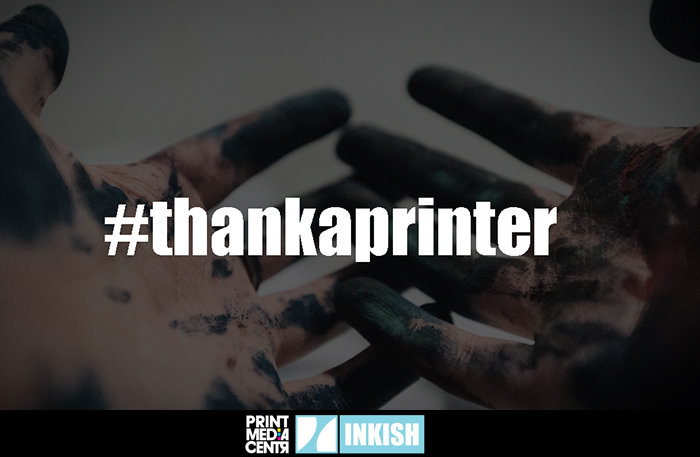 Print Media Centr and INKISH.TV Present: #thankaprinter
