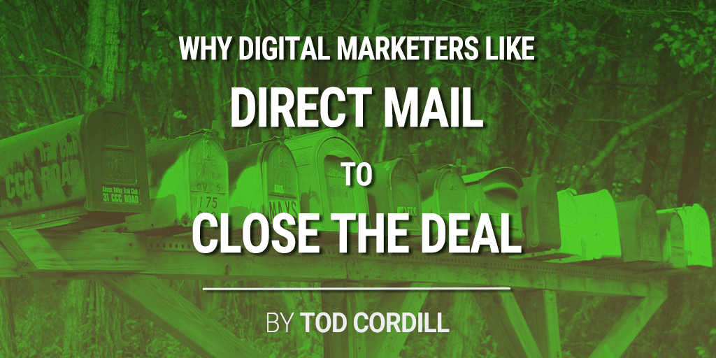 Digital Marketers Like Direct Mail to Close the Deal