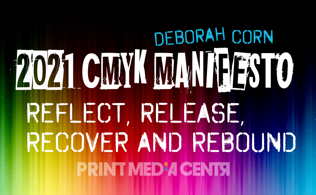 2021 CMYK MANIFESTO: REFLECT, RELEASE, RECOVER and REBOUND