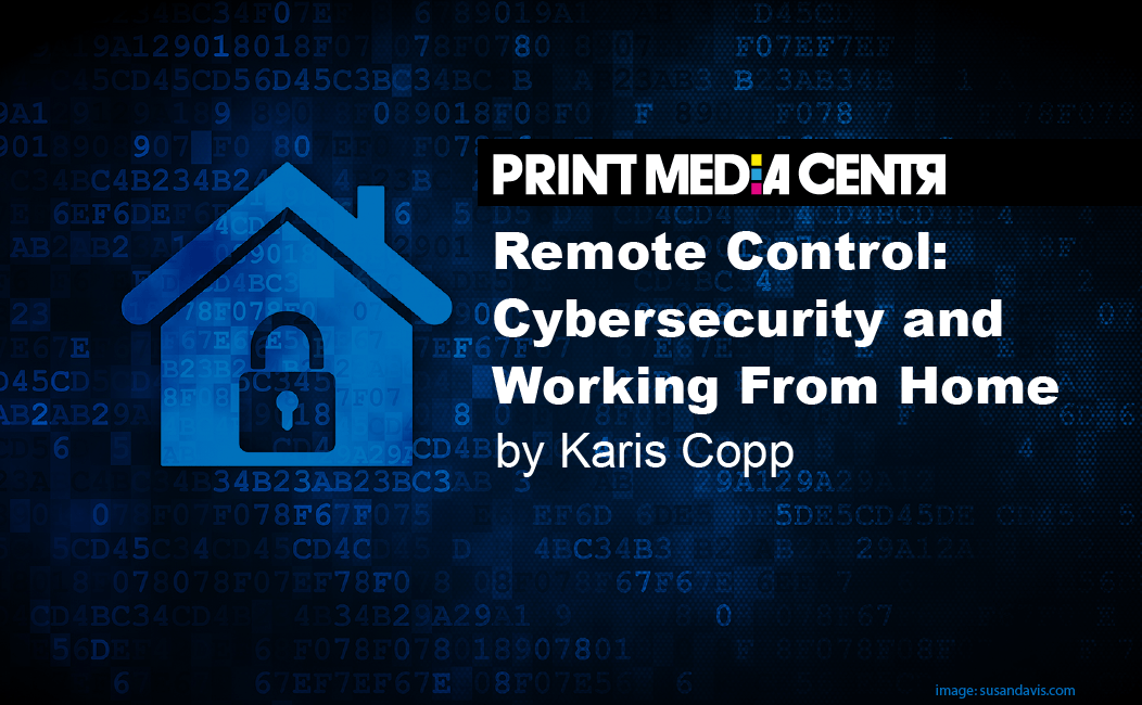Remote Control: Cybersecurity and Working From Home