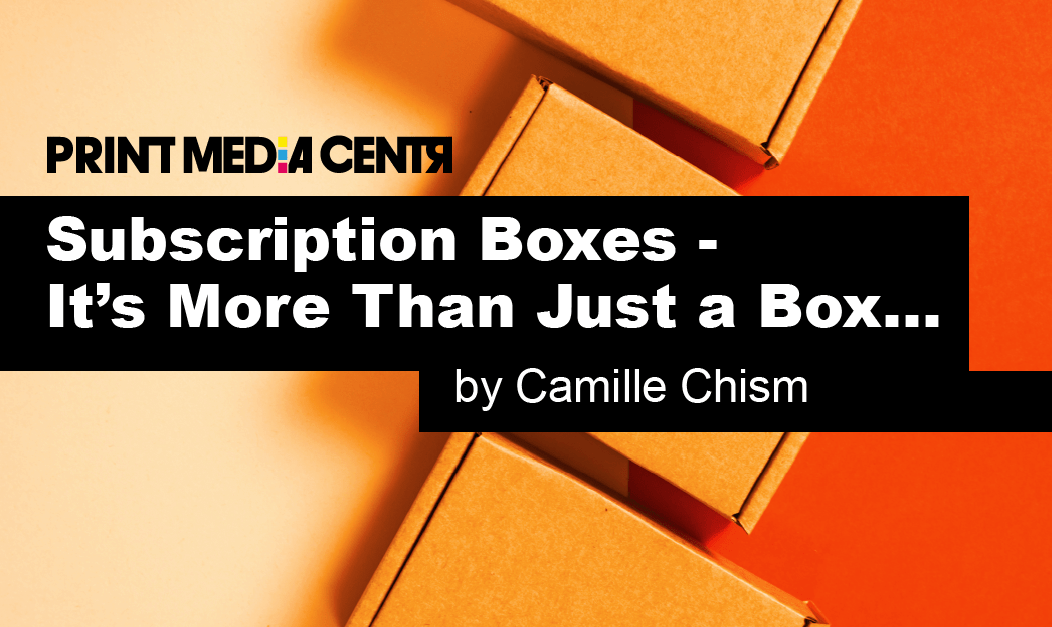 Subscription Boxes – It's More Than Just a Box…