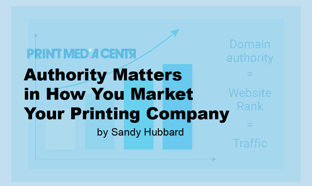 Authority Matters in How You Market Your Printing Company