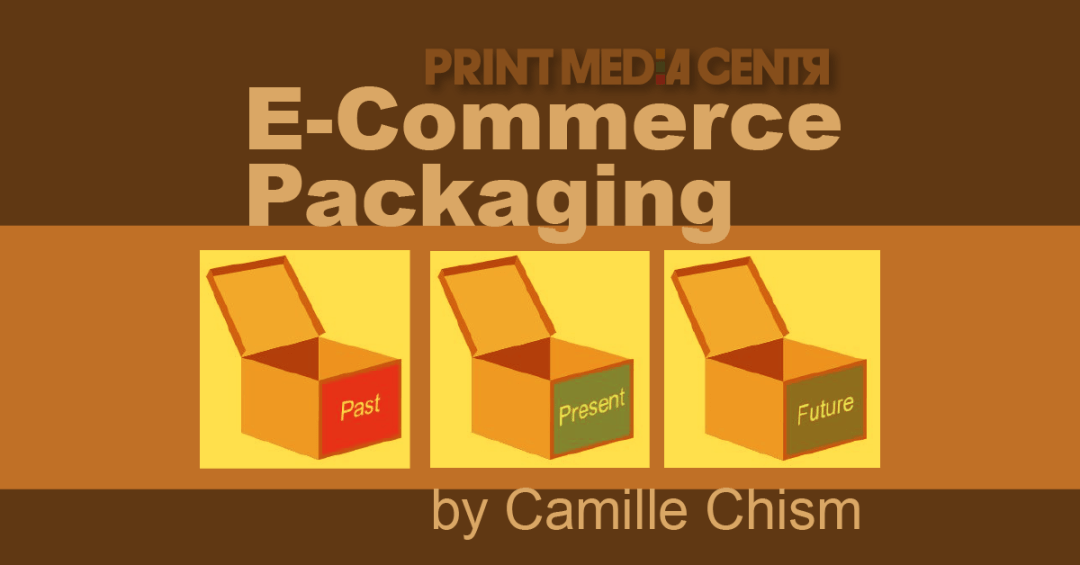 what is the future of e-commerce and packaging_print media centr_camille chism