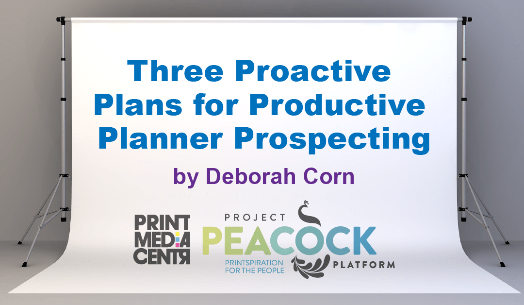 3 Proactive Plans for Productive Planner Prospecting