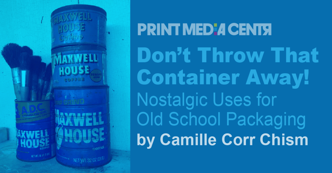 Nostalgic Uses for Old School Packaging-print media centr