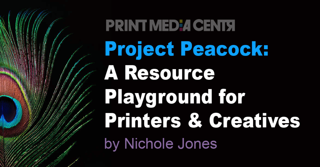 Print and Marketing Resources for Printers and Creatives_Project Peacock_print media centr