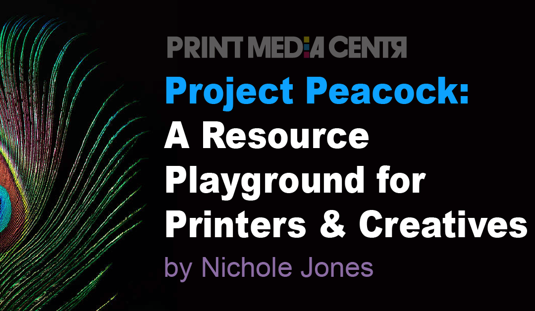Project Peacock: A Resource Playground for Printers and Creatives