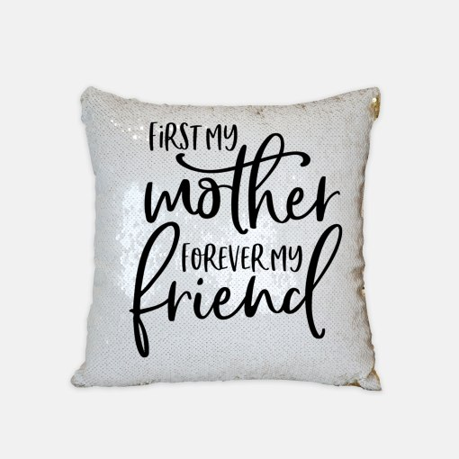 sequin mother cushion, first my mother forever my friend