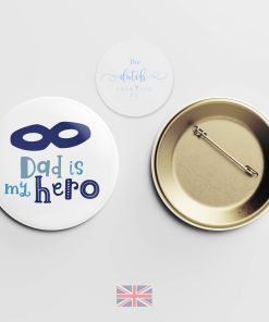 Dad is my Hero - Badge (Perfect Gift for Fathers Day 2020)