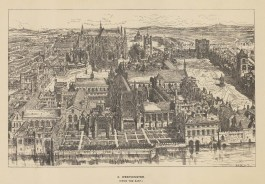Westminster. Bird's-eye view from the East. After the architectural artist Henry William Brewer