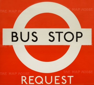"""Bus Stop: Request. Signage designed for London Transport by Hans Schlegel under the pseudonym """"Zero""""."""