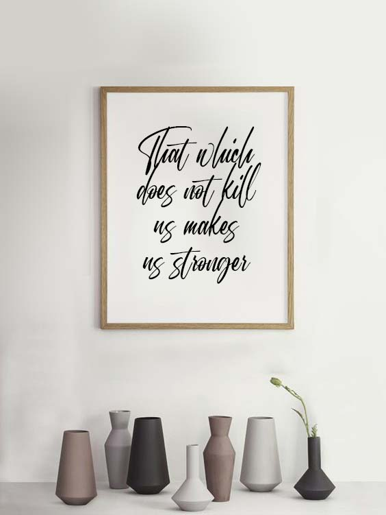 That which does not kill us makes us stronger | QUOTE on canvas fast writing style