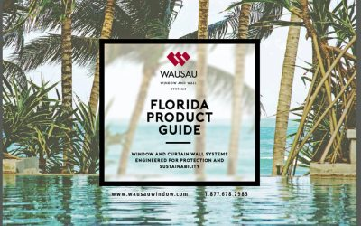 """Wausau publishes new """"Florida Product Guide: Window and Curtainwall Systems Engineered for Protection and Sustainability"""""""