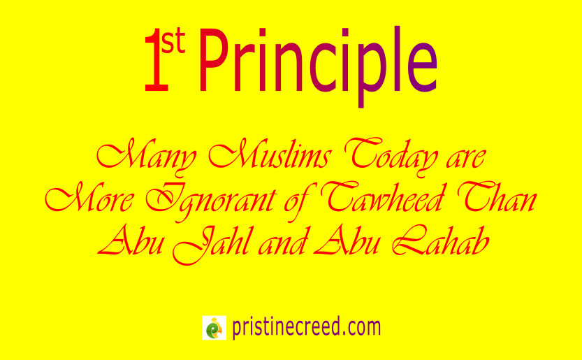 Four Principles #5: More Ignorant of Tawheed than Abu Lahab and Abu Jahl!