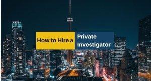 how-to-hire-private-investigator-in-toronto