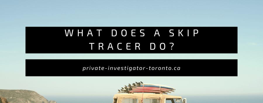 what do a skip tracer do
