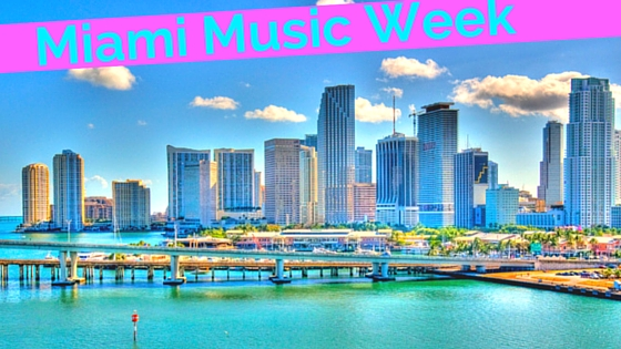 Get the Most Out of Miami Music Week 2016: Think Outside the Beach