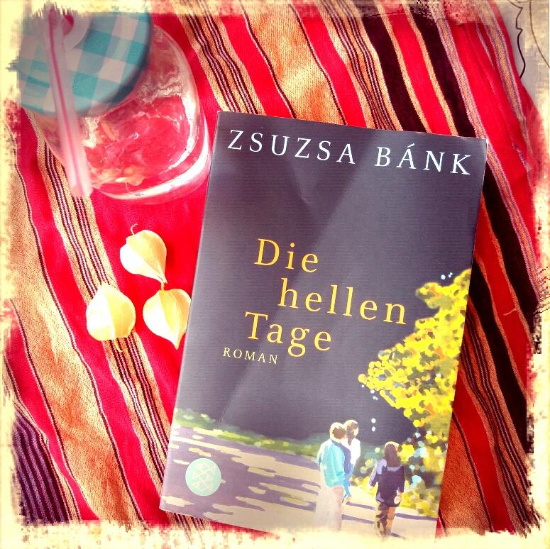 Zsusa Bánk: Die hellen Tage, Buch