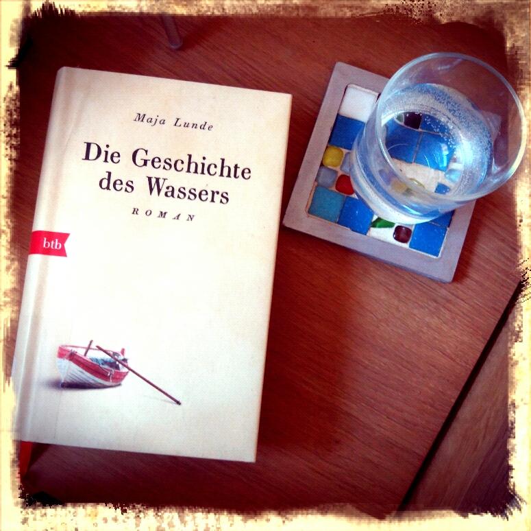 """Roman Maja Lunde """"Die Geschcihte des Wassers"""""""