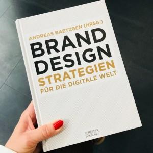 Brand Design, Strategie, Buch, Lesen, Verena Bender, PR, Kommunikation, Pressearbeit, PR Coach, PR Idee, PR Blog, Kommunikations Coach, Lesen, Buchtipp, Digitalisierung