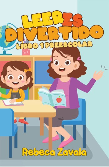 Rebeca Zavala's new book Leer Es Divertido, an educative read that guides children throughout their reading lessons for better understanding