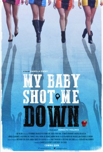 Poster - My Baby Shot Me Down
