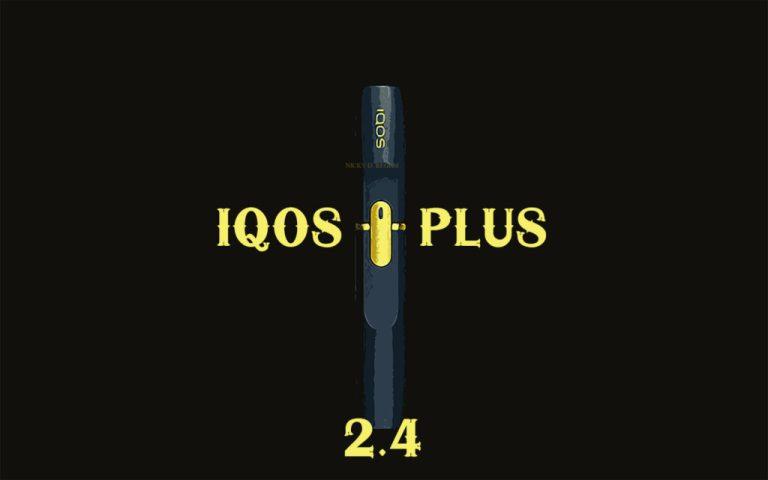 Обзор на IQOS 2.4 PLUS: плюсы и минусы, характеристики