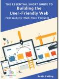 The Essential Short Guide to Building the User-Friendly Web