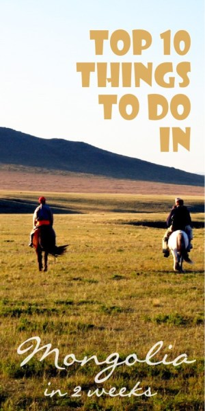 Top 10 things to do in Mongolia