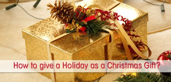 How to give a holiday as a Christmas gift?