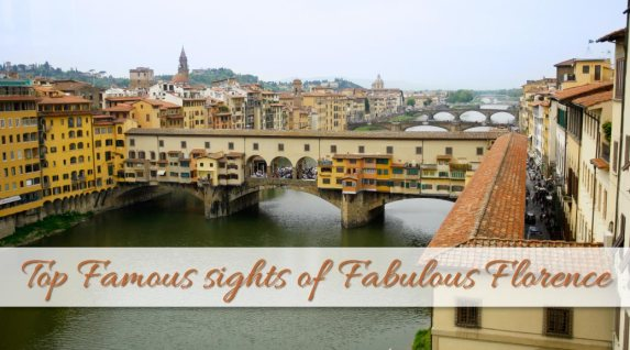 Top Famous Sites of Fabulous Florence