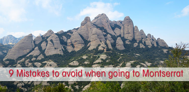 9 Mistakes to avoid with travel from Barcelona to Montserrat Monastery