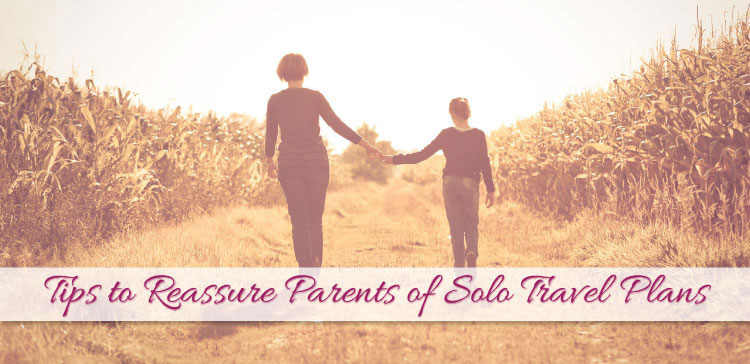 Even as an adult, your parents can worry about your solo travel plans. How to reassure parents of solo travel plans? I give you 5 responsible tips to help.