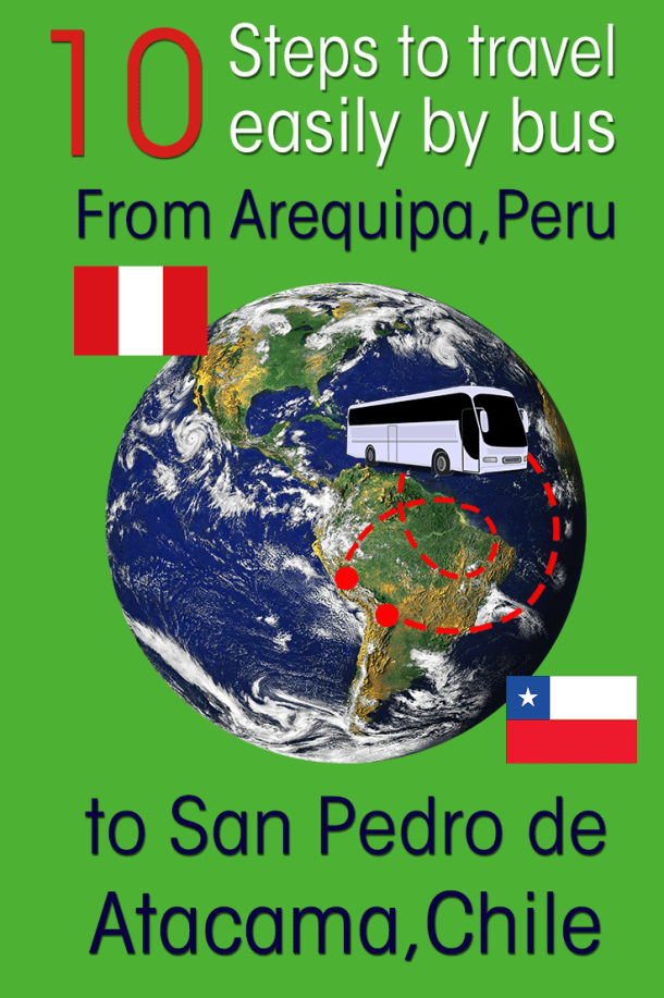 It is difficult to find information online on how to travel by bus from Arequipa (Peru) to San Pedro de Atacama (Chile). I did it and give you my 10 steps to travel easily by bus.