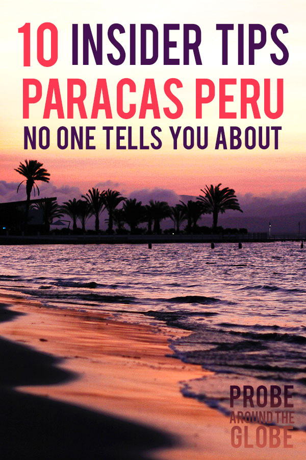 Romantic sunset image of the beach, waving palm trees in Paracas Peru. Text overlay saying: 10 Insider Tips Paracas Peru no one tells you about. Probe around the Globe