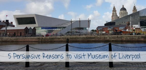 5 Persuasive Reasons to Visit the Museum of Liverpool