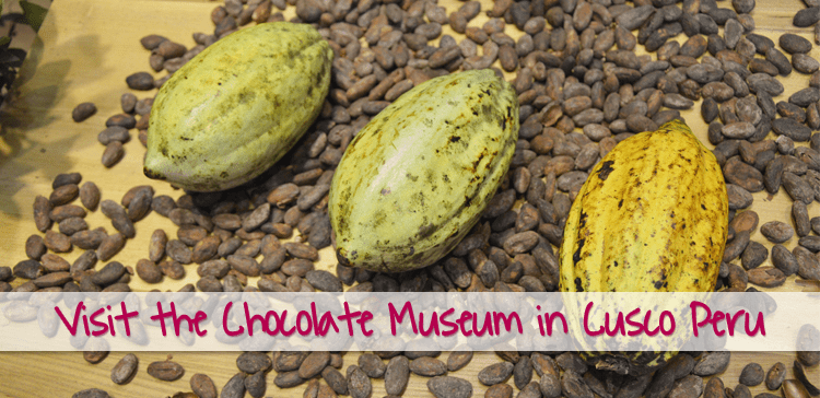 Chocolate Museum in Cusco Peru