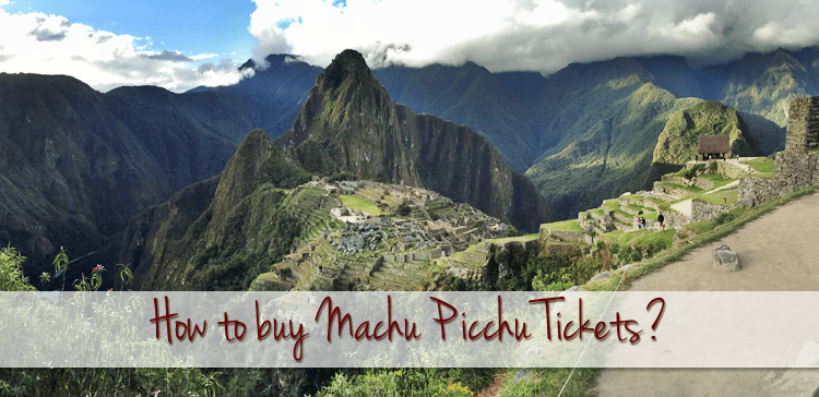 How to buy Machu Picchu Tickets as an Independent Traveler