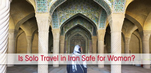 Solo Female Travel to Iran: Is it really safe for women?